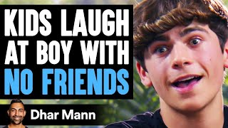 Kids LAUGH At Boy With NO FRIENDS, They Instantly Regret It | Dhar Mann