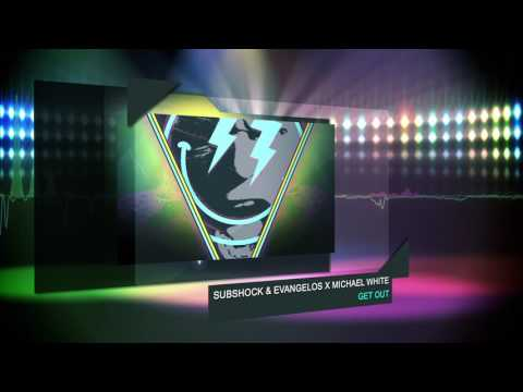 Subshock & Evangelos x Michael White - Get Out