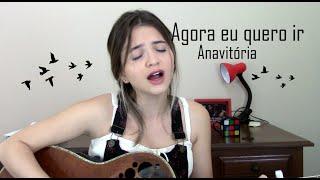 Agora eu quero ir - Anavitória | cover Ariel Mançanares
