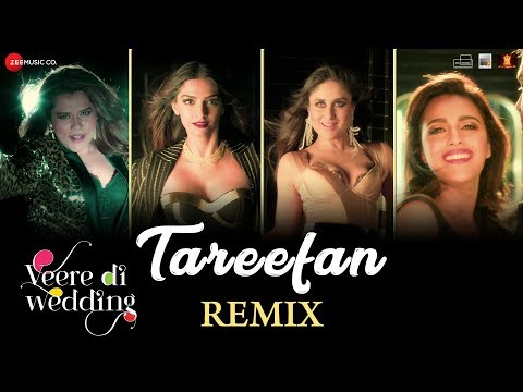 Tareefan - Remix |Veere Di Wedding|Kareena, Sonam, Swara & Shikha | QARAN ft Badshah | DJ Notorious Mp3