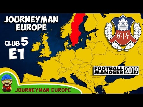 FM19 Journeyman - C5 EP1 - Helsingborgs IF Sweden - A Football Manager 2019 Story