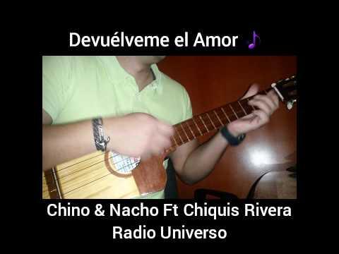 Devuélveme el Amor - Chino & Nacho Ft Chiquis Rivera ( Cuatro Venezolano Cover )