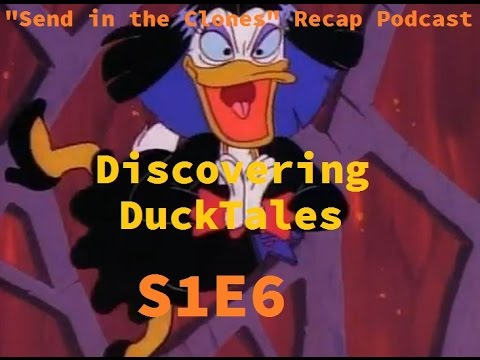 "Discovering DuckTales! ""Send in the Clones"" Recap Podcast (S1E6)"