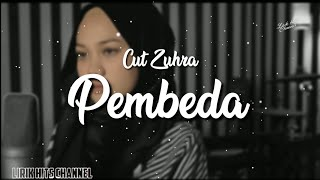 Download Cut Zuhra - Pembeda ( Lyrics )