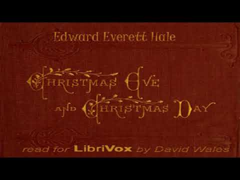 Christmas Eve and Christmas Day | Edward Everett Hale | Single Author Collections | English | 1/4