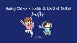 Hwang Chiyeul & Eunha - Firefly (feat. Lil Boi of Geeks) Color-Coded-Lyrics (Han/Rom/Eng)