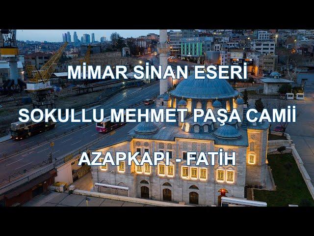 Mimar Sinan Eseri - Sokullu Mehmet Paşa Camii - Azapkapı - Fatih / İSTANBUL