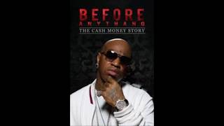 Before Anything:[TheCashMoneyStory][APPLE MUSIC][Part 2 ] 2018 [Movie Documentary] SoundTrack
