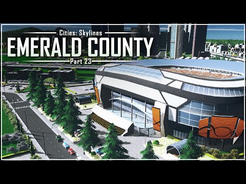 Cities: Skylines - Emerald County | Part 23