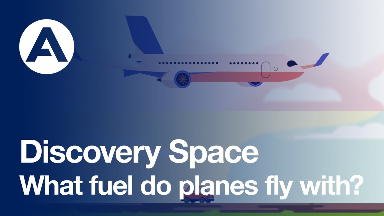 What Fuel Do Planes Fly With Discovery Space Youtube