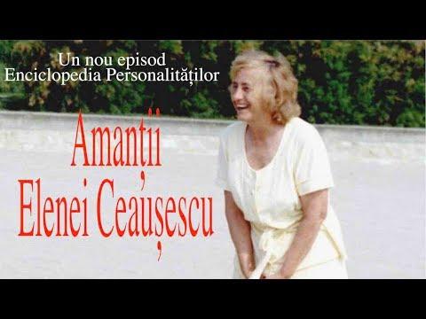 Amantii Elenei Ceausescu  (Misterele Istoriei)