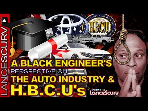A Black Engineer's Perspective On The Auto Industry & HBCU's