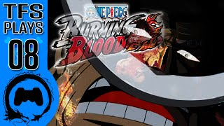 One Piece Burning Blood - 08 - TFS Plays (TeamFourStar)