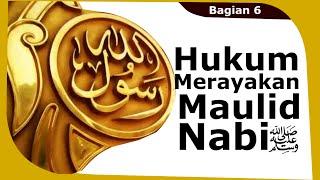 Kajian Siroh Bagian 6 (2/2) : Hukum Merayakan Maulid Nabi صلى الله عليه وسلم