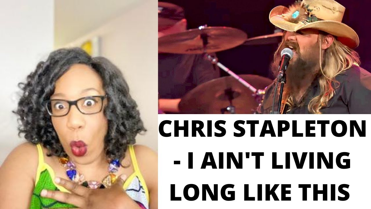 Download CHRIS STAPLETON - I AIN'T LIVING LONG LIKE THIS (LIVE)  REACTION