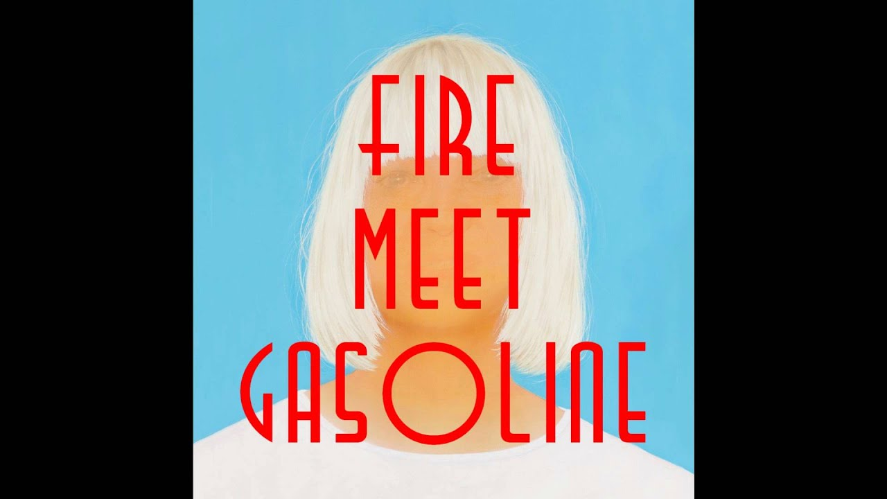 Sia Fire Meet Gasoline Youtube