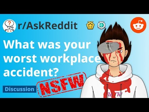 Reddit's Worst Workplace Accidents (NSFW) - AskReddit What Was Your Worst  Workplace Accident?