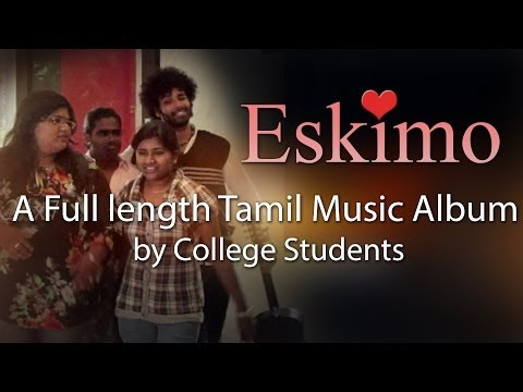 Eskimo - A Full length Tamil Music Album by College Students - Red Pix 24x7