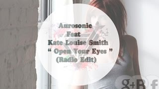 Aurosonic feat. Kate Louise Smith - Open Your Eyes (Progressive Radio Edit)