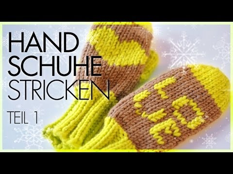 Fäustlinge/Handschuhe Stricken *TEIL 1*