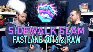Sidewalk Slam 03 - Fastlane 2016 & RAW