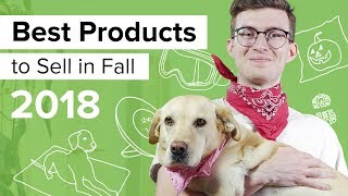 BEST PRODUCTS to sell in Fall 2018