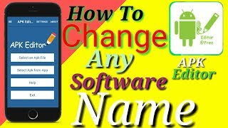 APK Editor | How To Change Software Name | किसी भी सॉफ्टवेयर का नाम कैसे बदले