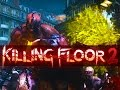 Killing Floor 2 Funny Moments!  (Fails, The Eviscerator, and Boss Battle!)