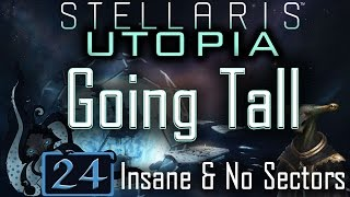 Independence War! - Let's Play Stellaris: Utopia #24 - Going Tall - Insane & No Sectors
