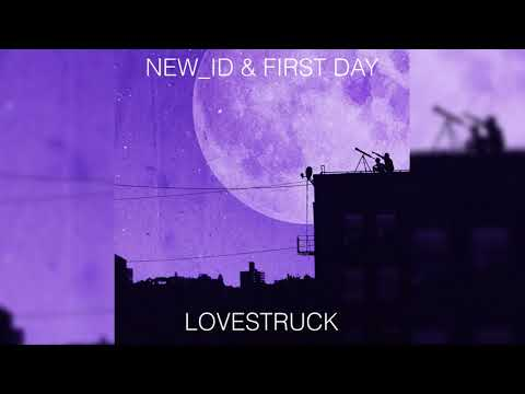 NEW_ID & First Day - Lovestruck