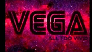 VEGA - She