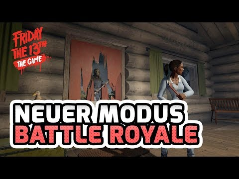 Neuer Spielmodus - Battle Royale 💀 Friday the 13th: The Game