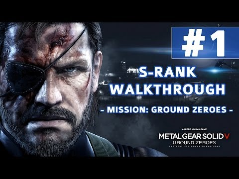 Metal Gear Solid V: Ground Zeroes - S-Rank Walkthrough - Mis