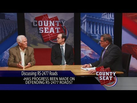The County Seat   RS 2477 Roads   Extended Interview