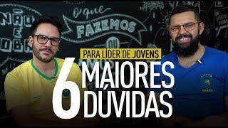 6 MAIORES DÚVIDAS DO LÍDER DE JOVENS - Marcos Madaleno