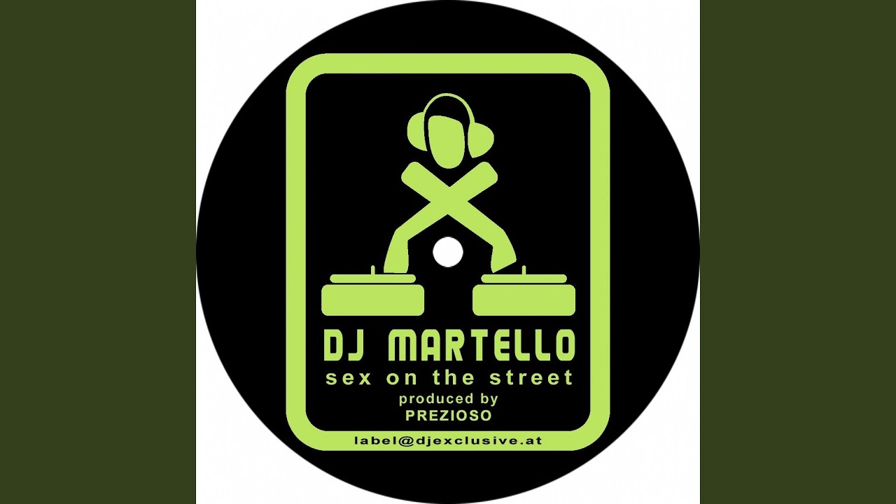 Dj martello sex on the streets