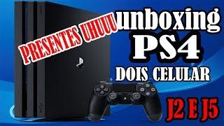 NOSSA QUE PRESENTE ! (unboxing) PS4 E DOIS CELULAR - J2 E J5-LUCRO DO YOUTUBE
