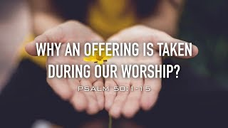 Why an Offering is Taken During Our Worship?