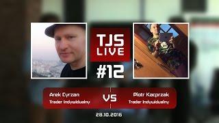 Arek Cyrzan (Trader Indywidualny) vs Piotr Kacprzak (Trader Indywidualny), #12 TJS Live