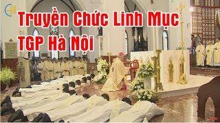 Thánh Lễ Truyền Chức Linh Mục Tổng Giáo Phận Hà Nội