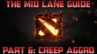 Dota 2 The Mid Lane Guide - Part 6: Creep Aggro