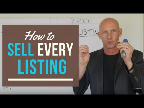 HOW TO SELL EVERY LISTING - KEVIN WARD