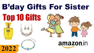Top 10 Birthday Gifts For Sister In India (2019)  || Best Gifts For Sister On Birthday In India