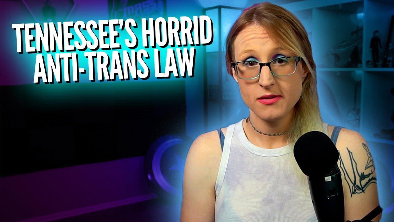 Let's Talk Tennessee's New Horrifying Anti-Transgender Law