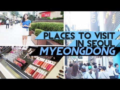 Places to Visit in Seoul #1 MYEONGDONG ♥ 명동 투어