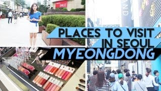 Places to Visit in Seoul #1 MYEONGDONG ♥ 명동 투어 Thumbnail