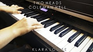 2 HEADS | Coleman Hell Piano Cover