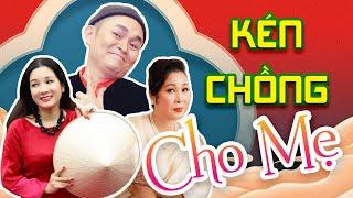 Thuê Chồng Cho Mẹ - Hài Xuân Hinh, Thanh Thanh Hiền, Hồng Vân hay nhất