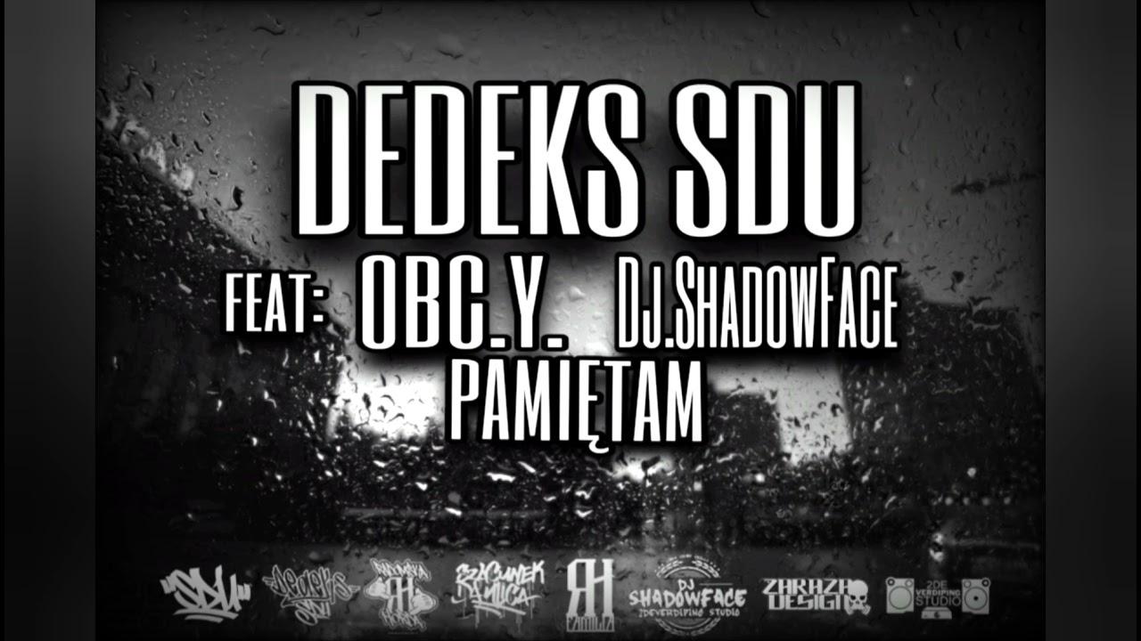 Download Dedeks SDU feat Obc.Y. Dj.ShadowFace - Pamiętam