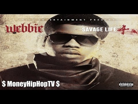 Webbie -  I'm Back (Savage Life 4)